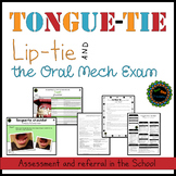 Tongue-tie, Lip-tie and the Oral Mech Exam in the School.