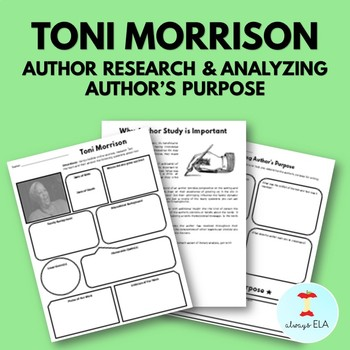 Toni Morrison - Author Study Worksheet, Author's Purpose, Author Research, Bio