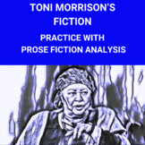 Toni Morrison's Fiction: Practice with Prose Fiction Analysis