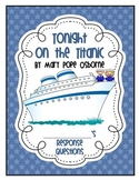 Tonight on the Titanic (#17 Magic Tree House Series) Book Response Questions