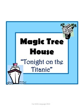 Tonight on the Titanic Magic Tree House #17 Comprehension Novel Study