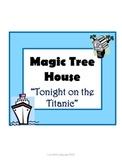 Tonight on the Titanic Magic Tree House #17 Comprehension Novel Study