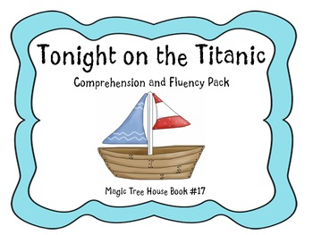 Tonight on the Titanic Magic Tree House Book #17 Comprehension and Fluency Pack