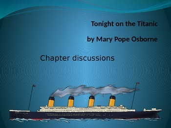 Tonight on the Titanic Power Point Discussion