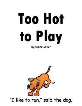 Too Hot to Play Mini Book - Sight Words and Phonics