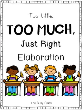Too Little, Too Much, Just Right Elaboration