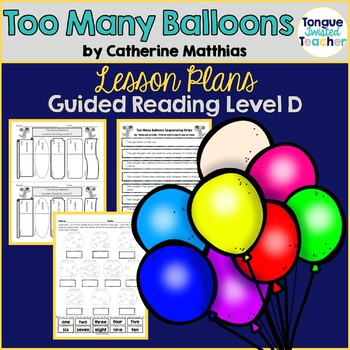 Too Many Balloons by Catherine Matthias, Guided Reading Le