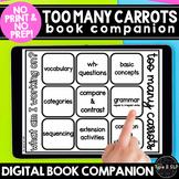 Too Many Carrots: A No Print No Prep Book Companion
