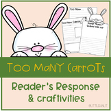 Too Many Carrots Reader's Response and Craftivities