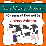 Too Many Pears!  Book Companion- Print & Go Literacy Activities