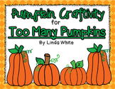 Too Many Pumpkins Craftivity
