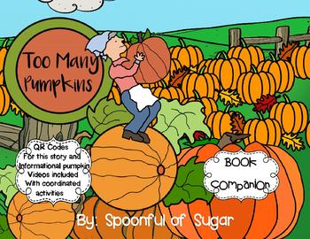 Too Many Pumpkins (Story Companion with story and nonfiction QR codes)