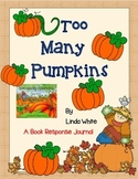 Too Many Pumpkins by Linda White-A Complete Book Response Journal