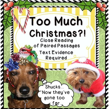 CHRISTMAS CLOSE READING of PAIRED PASSAGES: Too Much Christmas?!