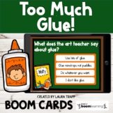 Too Much Glue BOOM Cards | Digital Activities