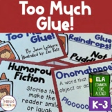 Too Much Glue!:  Literacy Activities