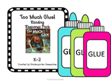 Too Much Glue Reading Response K-2
