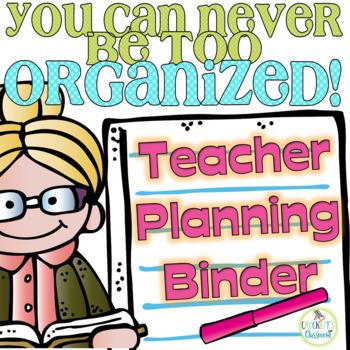 Editable Teacher Planner or Binder for 2018-2019