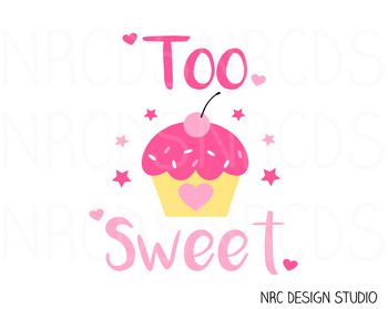 Too Sweet Cupcake SVG Cutting File - Commercial Use SVG, DXF, EPS, png