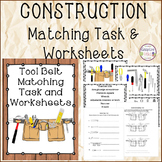CONSTRUCTION Matching Task and Worksheets
