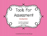 Tools For Assessment - Decoding Words