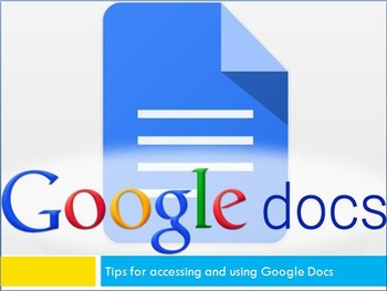 Tools and Tips for Accessing Google Docs Presentation