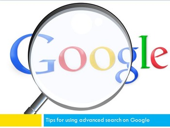 Tools and Tips for Using Advanced Google Search