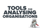 Tools for Analysing Organisations