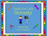 Tools for Life: Honesty PowerPoint and Printables