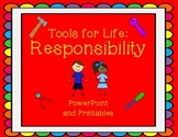Tools for Life: Responsibility PowerPoint and printables