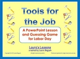 Labor Day PowerPoint Lesson, Game and Printables:  Tools for the Job