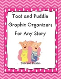 Toot and Puddle Graphic Organizers for Any Book and Writin