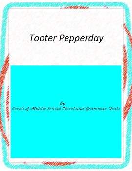 Tooter Pepperday by Spinelli  Novel Unit with Literary and