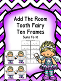 Tooth Fairy -Add The Room  (Sums To 10)