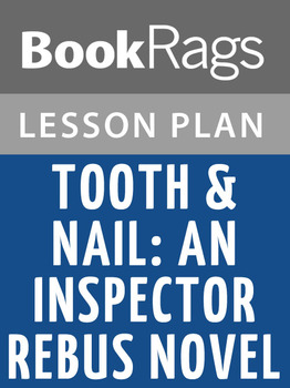 Tooth & Nail: An Inspector Rebus Novel Lesson Plans