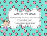 Tooth on the Loose (Missing Addends and Subtrahends)