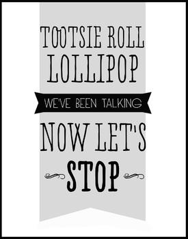 Tootsie Roll, Lollipop, We've Been Talking Now Let's Stop Prints