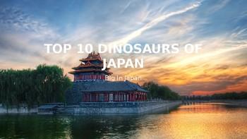 Top 10 Dinosaurs Of Japan