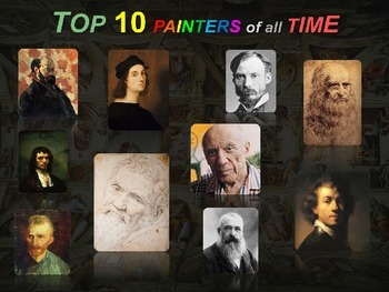 Top 10 Painters of All Time: 75 slides with facts & sample