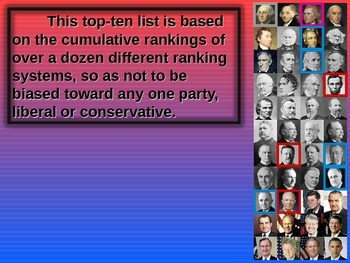 Top 10 Presidents: Info, video links, quotes, positives/negatives (w handouts)