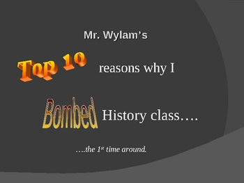 Top 10 Reasons Why I Bombed History Class...