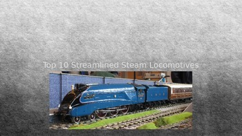 Top 10 Streamlined Steam Locomotives - Power Point