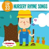 Top 33 Nursery Rhyme Songs