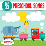 Top 33 Preschool Songs