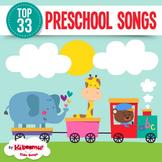 Top 33 Preschool Songs