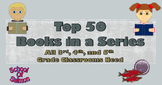Top 50 Books In A Series That All 3rd, 4th, and 5th Grade