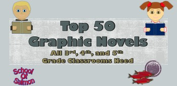 Top 50 Graphic Novels That All 3rd, 4th, and 5th Grade Classrooms Need