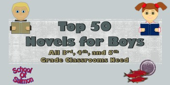 Top 50 Novels for Boys That All 3rd, 4th, and 5th Grade Classrooms Need