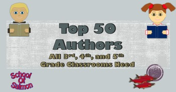 Top 50 Authors That All 3rd, 4th, and 5th Grade Classrooms Need