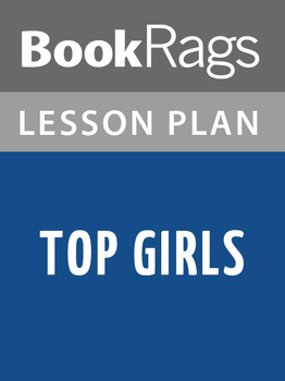 Top Girls Lesson Plans